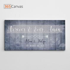 Do you remember the first day you met your partner? The day you tied the knot? Is there a special memory you want to put on canvas to cherish forever?Then the Forever and Ever, Amen canvas sign is the perfect gift for your partner this anniversary. #christian #love #couple #forever #anniversary #wedding #gifts #giftideas #canvas #365canvas