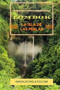Una guía de viaje con 7 sugerencias para disfrutar de la maravillosa Isla de Lombok en Indonesia.