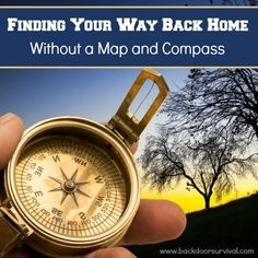Following a disaster, you may be in a position where you have know some primitive navigation skills. Learn some simple tips for finding your way back home without a map and compass. And after that? Practice those primitive navigation skills until they become second nature. via www.BackdoorSurvival.com