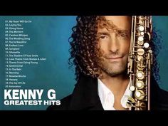 Kenny G Greatest Hits || The Best Of Kenny G || Instrumental Music - YouTube