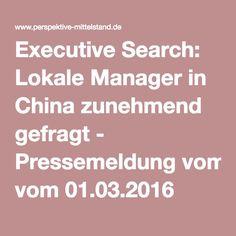 Executive Search: Lokale Manager sind in China zunehmend gefragt. Den vollständigen Artikel finden Sie hier: http://www.perspektive-mittelstand.de/Executive-Search-Lokale-Manager-in-China-zunehmend-gefragt/pressemitteilung/84494.html #ExecutiveSearch #Managementlokalisierung #China