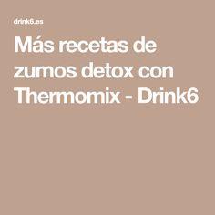 Más recetas de zumos detox con Thermomix - Drink6 Smoothies, Salsa, Food And Drink, Veggies, Healthy Recipes, Drinks, Desserts, Cardio, Juices