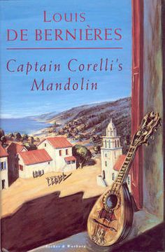Captain Corelli's Mandolin: A Novel by Louis de Bernieres.