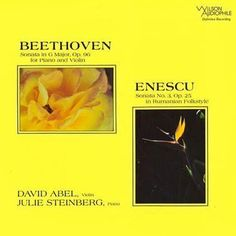Beethoven Violin Sonata Op.96 and Enescu: Op. 25 - David Abel - Julie Steinberg Hybrid SACD World-class musicians - violinist David Abel and pianist Julie Steinberg - masterfully perform Beethoven's S