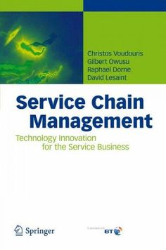 Service Chain Management: Technology Innovation for the Service Business