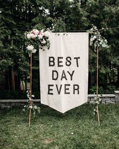 The bride, Julie Hart, embellished this banner-style sign (adorned with florals by Leaf and Bloom) with a simple sentiment that summed up the ethos of the entire wedding: Best Day Ever. Home Wedding, Diy Wedding, Wedding Day, Wedding Ceremony, Wedding Receptions, Rustic Wedding, Reception Signs, Wedding Signage, Wedding Banners