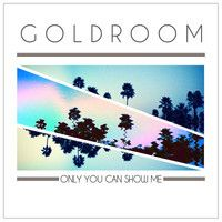 Goldroom - Only You Can Show Me (feat. Mereki Beach) by Goldroom on SoundCloud