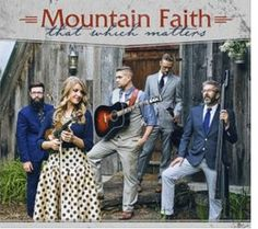 """Mountain Faith's """"That Which Matters"""" Debuts at #1 on Billboard - http://www.cybergrass.com/node/4941"""