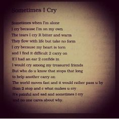 Sometimes I cry Tupac poem- my favorite Tupac Poems, Tupac Poster, Love Bites, Im Alone, Tupac Shakur, Adult Children, Life Lessons, Crying, Affirmations
