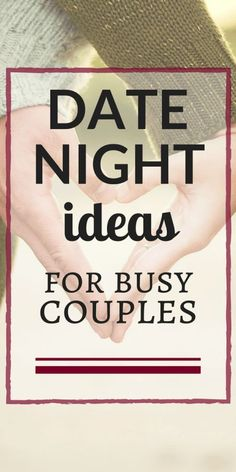 Fun and unique date night ideas for busy couples!