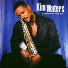 Smooth Jazz - Kim Waters - Someone to Love You Easy Listening Music, Sound Of Music, Good Music, Smooth Jazz Artists, Smooth Jazz Music, Famous African Americans, Jazz Cafe, Acid Jazz, Contemporary Jazz