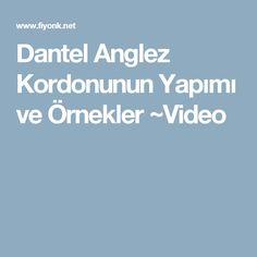 Dantel Anglez Kordonunun Yapımı ve Örnekler ~Video