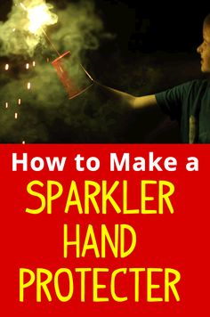 How to Make Sparklers Safe with a Cup