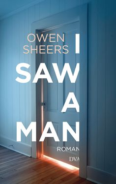 'I Saw a Man' by Owen Sheers (German edition -DTA)