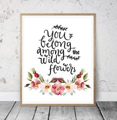 You Belong Among the Wildflowers Nursery Art Print, Flower Art Quote, Floral Art, Printable Art Print, Digital Art, Instant Download by MSdesignart on Etsy