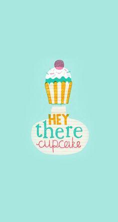 Hey there cupcake!