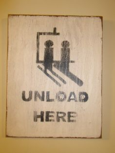 Perfect!!!!     Vintage Sign Unload Here Skiing and Snowboarding by CopperUmbrella, $21.00