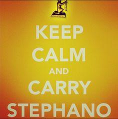 Keep Calm and Carry Stephano (always!)