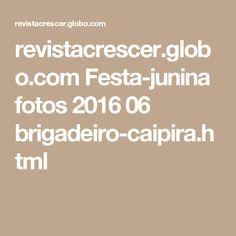 revistacrescer.globo.com Festa-junina fotos 2016 06 brigadeiro-caipira.html