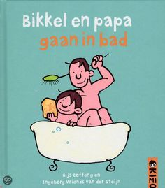 12-09-14 Bikkel En Papa Gaan In Bad, Gijs Coffeng | 9789056477455