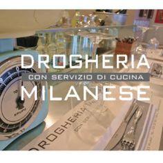FOOD // Drogheria Milanese. Conca del Naviglio 7, Milano.