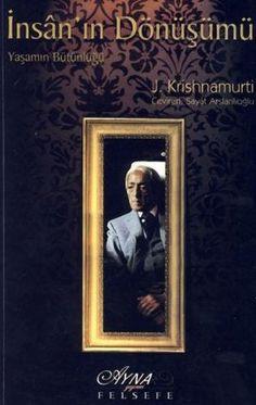 insanin donusumu - jiddu krishnamurti - ayna yayinevi  http://www.idefix.com/kitap/insanin-donusumu-jiddu-krishnamurti/tanim.asp