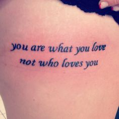 """You are what you love not who loves you"" fall out boy - save rock & roll #falloutboy #tattoo #quote"