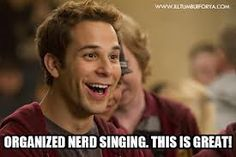 Organized nerd singing! Pitch Perfect!