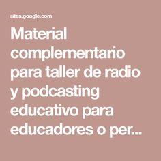 Material complementario para taller de radio y podcasting educativo para educadores o personas interesadas. Digital, Atelier, People