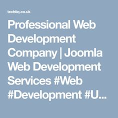 Professional Web Development Company | Joomla Web Development Services #Web #Development #UK #Companies #Agencies #Web_Development_Companies_UK #Web_Development_Companies_In_UK #Web_Development_Agencies_UK #Website_Development_Company_London #Professional_Web_Design_Services #Drupal_Development #Drupal_Development_Company #Drupal_Development_Services #Hire_Drupal_Developer_London