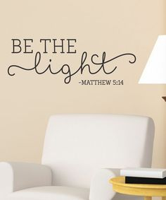 Look what I found on #zulily! 'Be The Light' Wall Decal by Wallquotes.com by Belvedere Designs #zulilyfinds