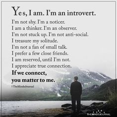 11 Advantages of Being an Introvert You Should Know Introverts have certain qualities that allows them to live life more deeply. Advantages Of Being An Introvert Now Quotes, True Quotes, Great Quotes, Quotes To Live By, Motivational Quotes, Inspirational Quotes, Best Life Quotes, Simple Life Quotes, Unique Quotes
