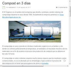 Compost en 3 días   REVOLUCIÓN  B W Organics es el nombre de la empresa que diseña, construye y vende sistemas de compostaje industrial en vaso desde 1992. Actualmente la empresa pertenece a Texas Microbial Applications, Inc.