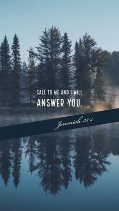bible quotes Call unto me, and I will answer thee, and shew thee great and mighty things, which thou knowest not. Inspirational Bible Quotes, Biblical Quotes, Bible Verses Quotes, Jesus Quotes, Bible Scriptures, Faith Quotes, Wisdom Quotes, Jeremiah 33, Bible Verse Wallpaper