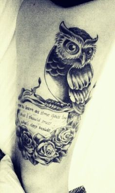"""I hope to learn as time goes by that I should trust what's deep inside"" owl tattoo with roses"