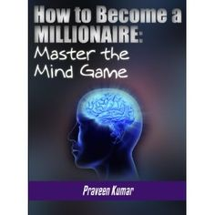 How to Become a Millionaire: Master the Mind Game (How To Create Wealth) (Kindle Edition)  Click To Order-->http://sales.qrmarkers.me/page/B006QRSEU4