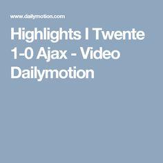 Highlights I Twente 1-0 Ajax - Video Dailymotion