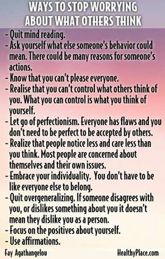 Ways to stop worrying about what other people think: