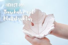 LoveAndLilies.de | Herbst-DIY: Tonschalen mit Blattstruktur aus Modelliermasse