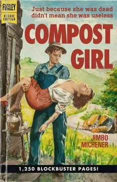 What my exes want to use me for....compost!