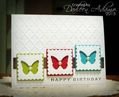 Stunning White Embossed Birthday Card…with a different colored base to show through the negative space of the butterfly punch.