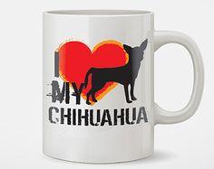 I Love My Chihuahua Dog Coffee Mug