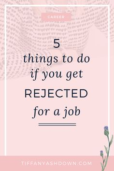 5 things to do if you get rejected for a job