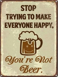 Our line of funny beer quotes decor is perfect for your home bar, man cave or garage. Beer Memes, Beer Humor, Beer Funny, Alcohol Humor, Alcohol Signs, Funny Bar Signs, Craft Bier, Short Funny Quotes, Funny Beer Quotes