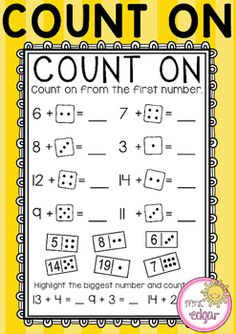 Count+On:Count+On+is+designed+to+help+students+count+on+from+the+biggest+number.+Two+count+on+sheets+are+provided.+The+first+allows+students+to+count+on+using+visual+representations+of+the+number+to+be+counted+on.+The+second+requires+students+to+use+a+number+line+and+then+complete+the+other+count+on+sums+mentally.