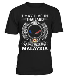 I May Live in Thailand But I Was Made in Malaysia #Malaysia