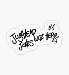 jughead jones was here Sticker