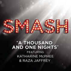 A Thousand And One Nights (Katharine McPhee & Raza Jaffrey) - from NBC Smash -  available on iTunes