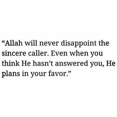 Allah will never disappoint you