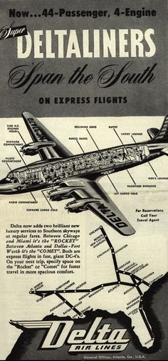 I wish I could step back in time and take a trip like this - Delta Airlines Rocket and Comet planes Now. Super Deltaliners Span the South on Express Flights 1946 Travel Ads, Airline Travel, Travel And Tourism, Air Travel, Vintage Travel Posters, Vintage Ads, Douglas Dc 4, Vintage Airplanes, Commercial Aircraft